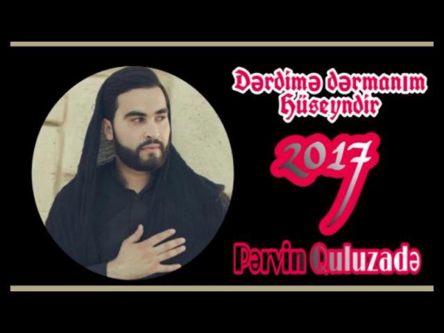 Pervin Quluzade Derdime dermanim Huseyndir yeni