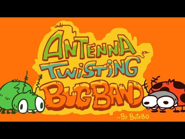 'Antenna-Twisting Bug-Band'