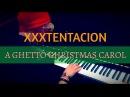 XXXTentacion - A Ghetto Christmas Carol | Tishler Piano Cover