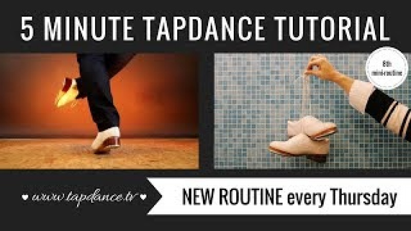 Tap Dance Tutorial – 8th mini-routine – 5 minutes