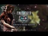 FF7 Aeriths (Aeriss) theme music remake