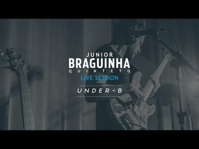 Junior Braguinha Quinteto - Under (B)