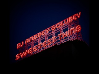 DJ Andrey Golubev - Sweetest Thing (synthwave vocal mix)
