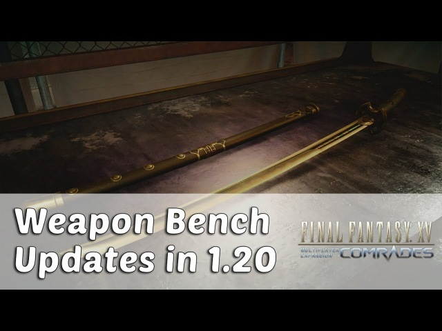 FFXV Comrades - Weapon Bench Updates in 1.20 / Meteorites, Dismantling, Gemstones Pure Stats