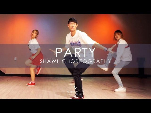PARTY(SHUT DOWN)Ft CRUSH - SIK-K | SHAWL CHOREOGRAPHY GRAVITY CULTUREGROUND