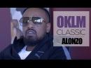 ALONZO dévoile son classique de Rap Français - OKLM CLASSIC OKLM TV