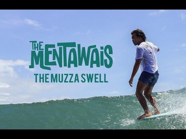 The Mentawais - The Muzza Swell