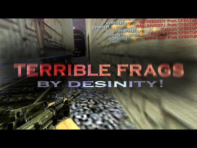 Terrible frags by desinity