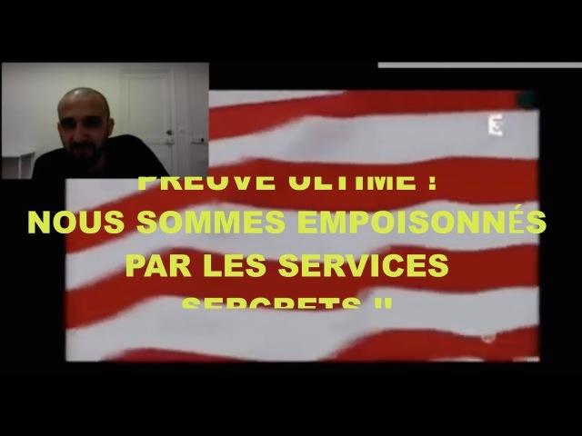 PREUVE ULTIME ! NOUS SOMMES EMPOISONNÉS PAR LES SERVICES SECRETS !!
