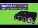 Roland Rubix 24 Ses Kartı Test İncelemesi