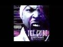 03 - Ice Cube - You Aint Gotta Lie Ta Kick It