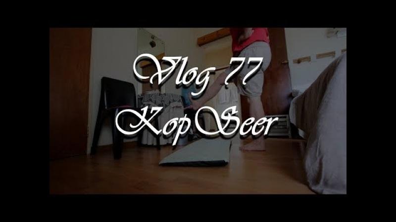 Vlog 77 KopSeer Lekker Seer - The Daily Vlogger in Afrikaans