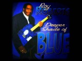 ROY ROBERTS - I'LL CHASE YOUR BLUES AWAY