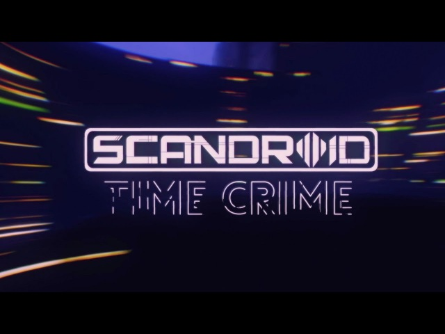 Scandroid - Time Crime (Official Lyric Video)
