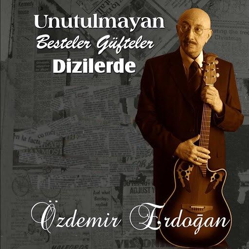 Özdemir Erdoğan альбом Unutulmayan Besteler Güfteler Dizilerde
