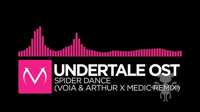 [Drumstep] - Undertale OST - Spider Dance (Voia Arthur X Medic Remix) [Free Download]