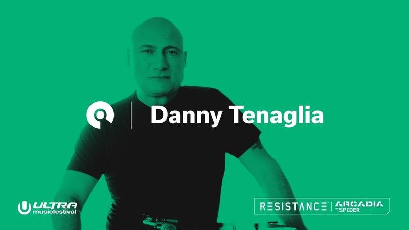 Danny Tenaglia @ Ultra 2018 Resistance Arcadia Spider Day 2 BE