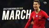Cristiano Ronaldo - March 2018 ● Best Skills & All Goals HD