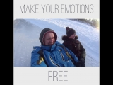 Be Open. Make your emotions free