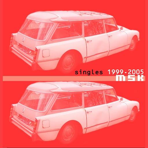MSK альбом Singles 1999-2005