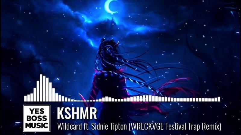 TRAP ► KSHMR Wildcard ft Sidnie Tipton WRECKVGE Festival Remix