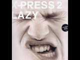 X-Press 2 feat. David Byrne - Lazy (Official Music Video) клубные видеоклипы