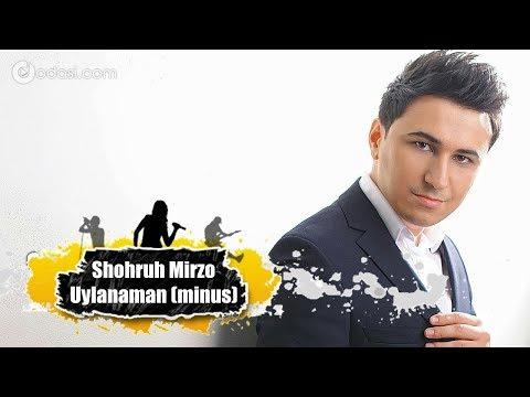 Shohruh Mirzo Uylanaman original minus