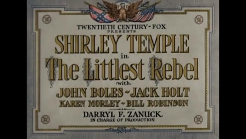 Маленькая Мятежница Littlest Rebel 1935