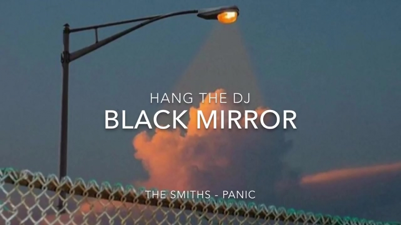 Hang The Dj - Black Mirror