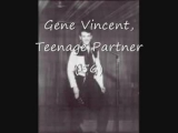 Gene Vincent, Teenage Partner 56
