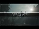🔥 Desolate Изучаем затерянный мир 🔥