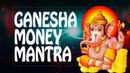 Money mantra Ganesh mantra for money + remove obstacles ॐ Powerful Mantras Prosperity Music PM 2018