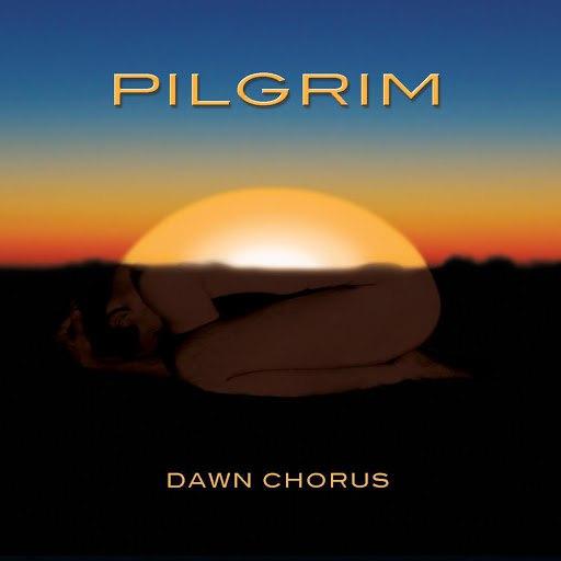 Pilgrim альбом Dawn Chorus