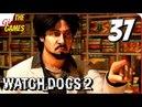 WATCH DOGS 2 БИОТЕХНОЛОГИИ ➤ Прохождение 37 ➤ @ 3T0 He πuLL LL @