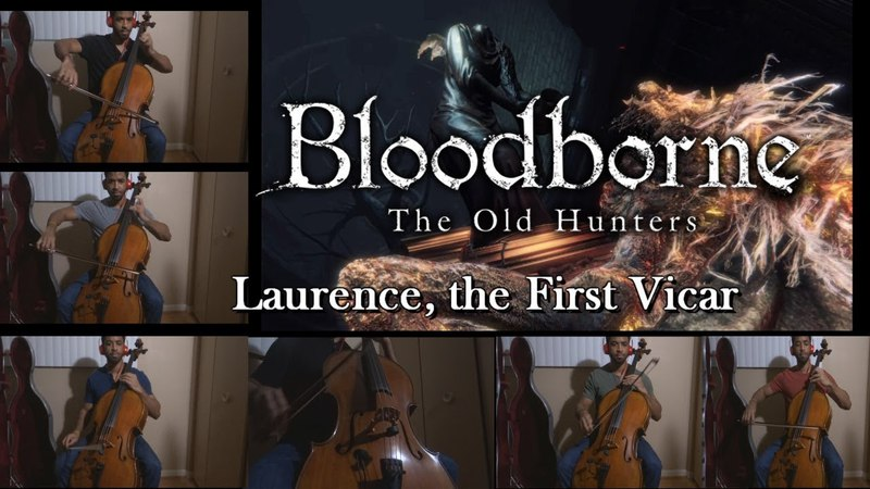 Laurence the First Vicar - Bloodborne Cello Cover