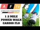 30 Minute Power Walk 1.5 POWER WALK Indoor Walking Power Walk Cardio Flo Go AngieFitnessTV