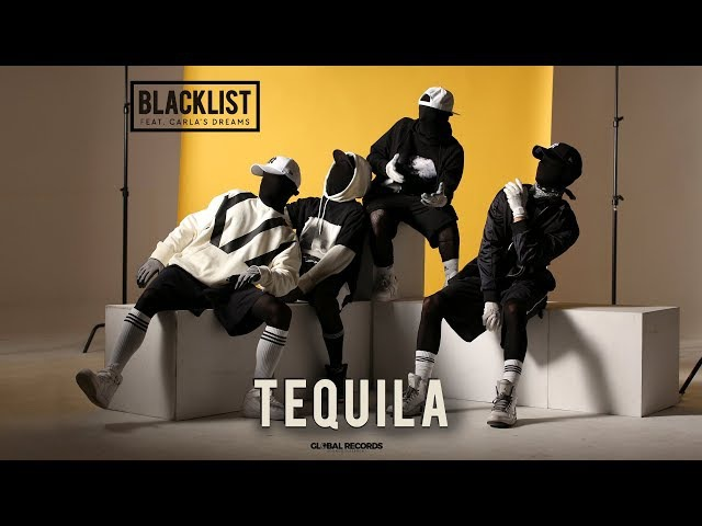 Blacklist feat. Carla's Dreams - Tequila | Official Video