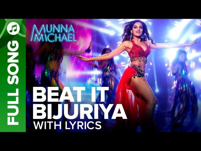 Beat It Bijuriya - Full Song With Lyrics   Munna Michael   Tiger Shroff Nidhhi Agerwal