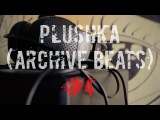 PLUSHKA -  (ARCHIVE BEATS) - #4