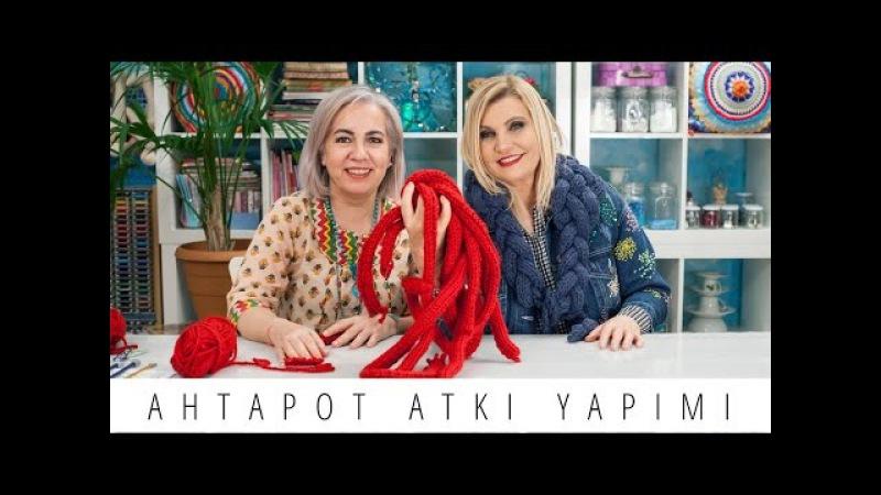 Ahtapot Atkı Nasıl Örülür | Derya Baykal