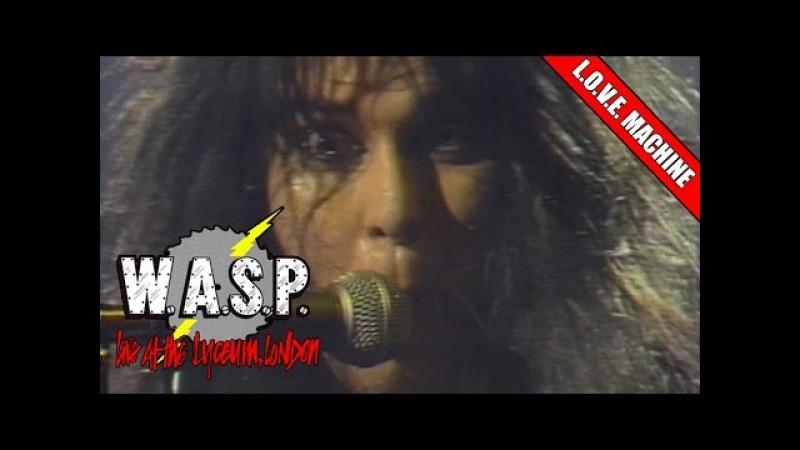 W.A.S.P. - L.O.V.E. Machine - London 1984 - Live FM Sound Source - No Overdubs)