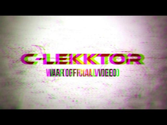 C-Lekktor - War (Official Music Video)