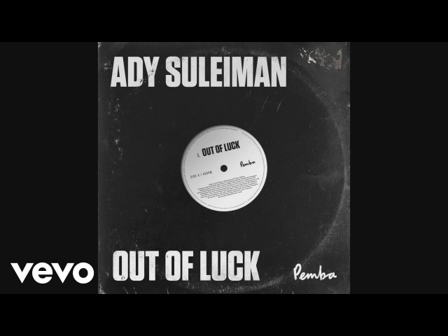 Ady Suleiman - Out of Luck (Audio)