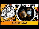 MD.TROY LIVE №19 | ARTHA RDA by ADVKEN