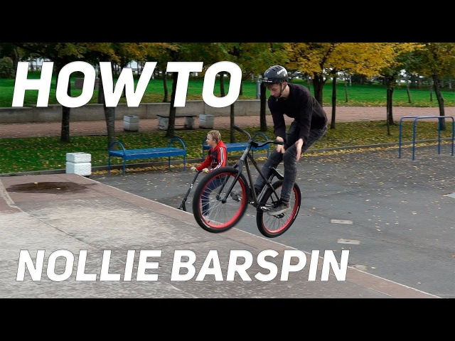 Step by step 30: HOW TO NOLLIE BARSPIN MTB/BMX