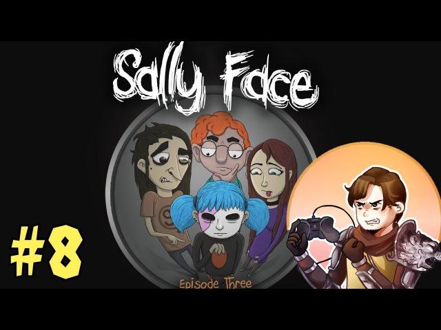Sally Face 8 Салли колбасалли смотреть онлайн без регистрации