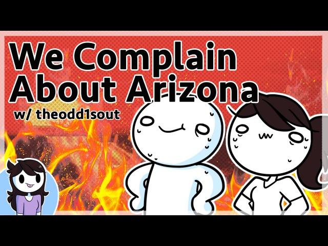 Theodd1sout and I Complain About Arizona