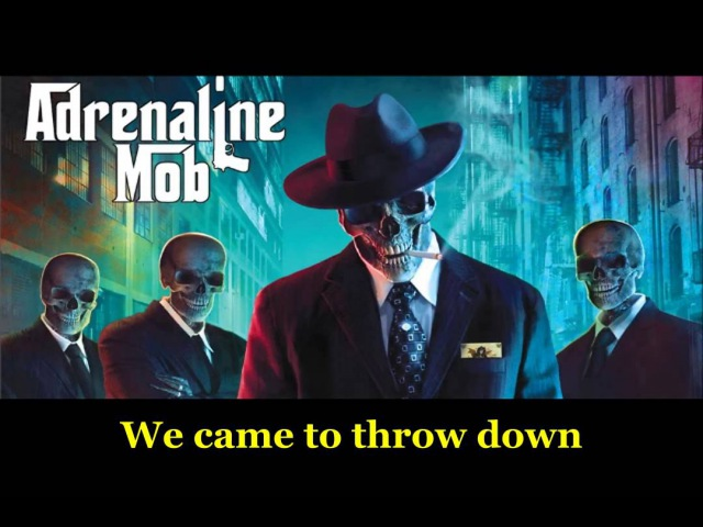 Adrenaline Mob The mob is back with lyrics
