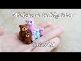 Miniature Teddy Bear. Tutorial. DIY. Polymer clay. Миниатюрный мишка из полимерной глины.