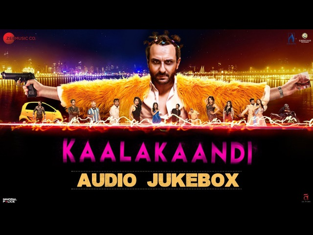 Kaalakaandi - Full Movie Audio Jukebox | Saif Ali Khan, Kunaal Roy Kapur Deepak Dobriyal